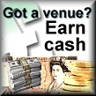 Earn cash from your venue...